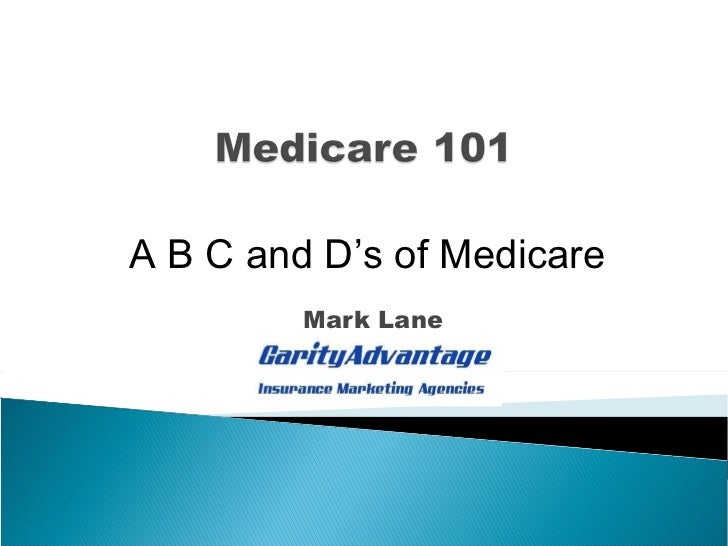 Mark Lane A B C and D's of Medicare