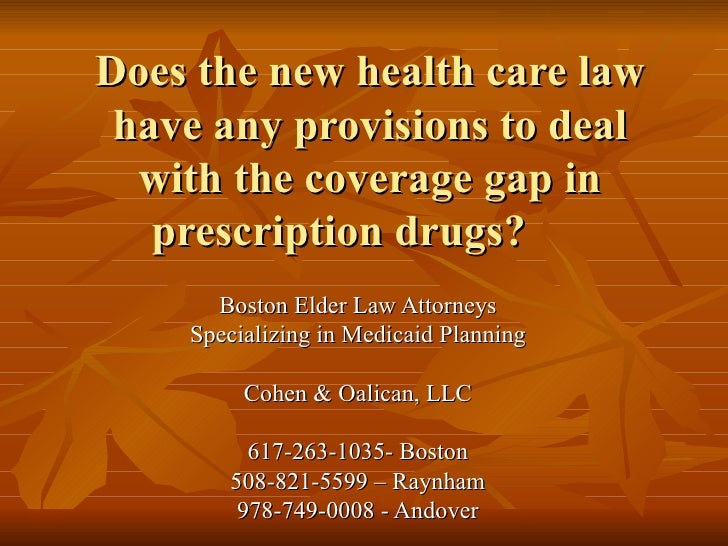 Does the new health care law have any provisions to deal with the coverage gap in prescription drugs? Boston Elder Law Att...