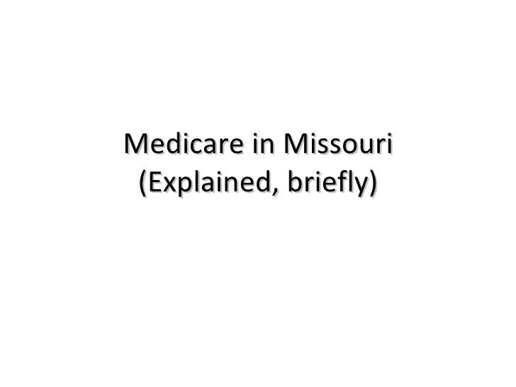 Medicare in Missouri (Explained, briefly)
