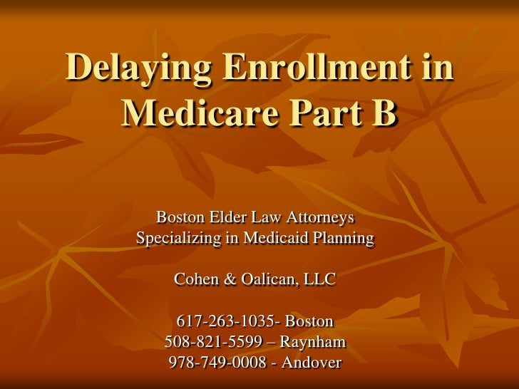How do you enroll in Medicare Part B?