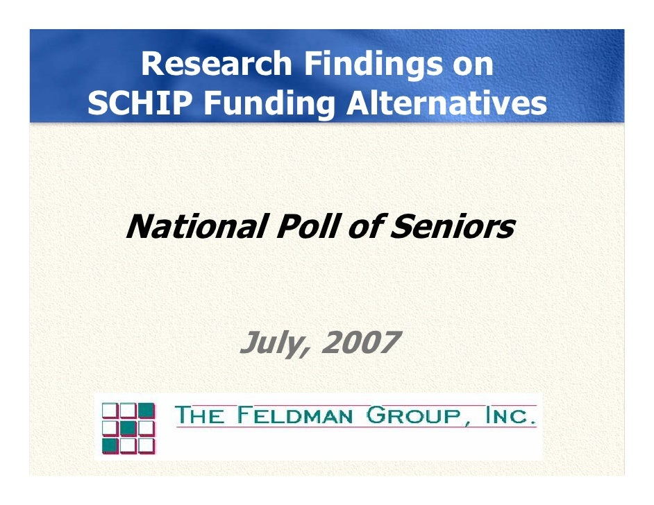 Research Findings on SCHIP Funding Alternatives     National Poll of Seniors            July, 2007
