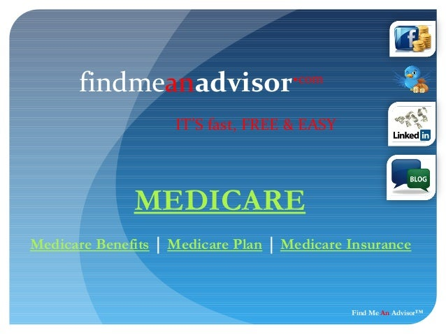 findmeanadvisor .com                    IT'S fast, FREE & EASY              MEDICAREMedicare Benefits | Medicare Plan | Me...