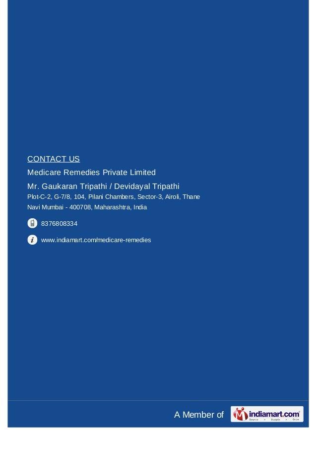 CONTACT USMedicare Remedies Private LimitedMr. Gaukaran Tripathi / Devidayal TripathiPlot-C-2, G-7/8, 104, Pilani Chambers...