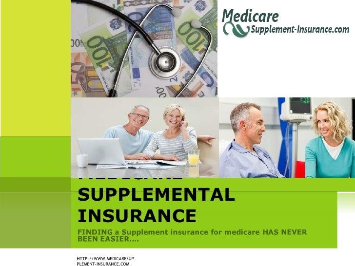 MEDICARE SUPPLEMENTAL INSURANCE HTTP://WWW.MEDICARESUPPLEMENT-INSURANCE.COM