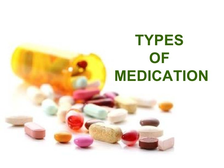Types of medication