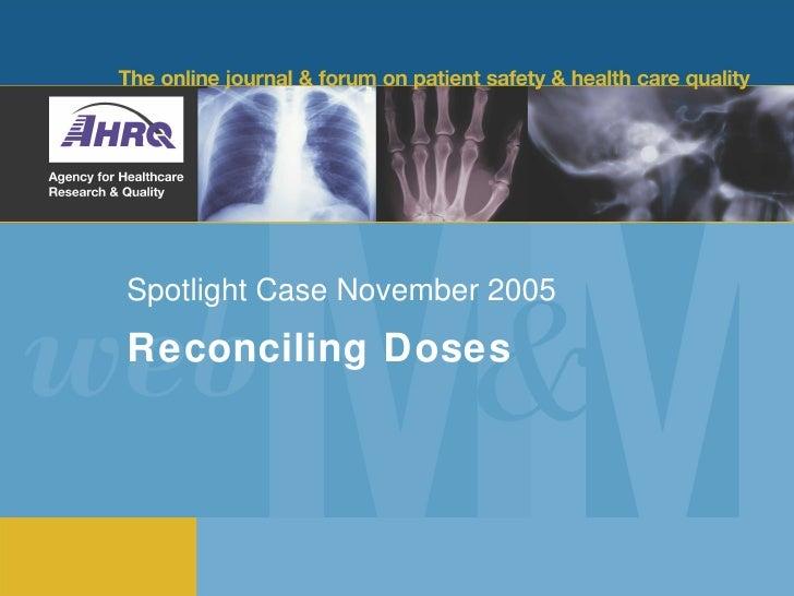 Spotlight Case November 2005 Reconciling Doses