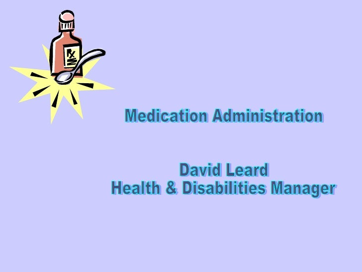 Medication Administration David Leard Health & Disabilities Manager