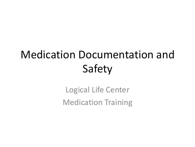 Medication Documentation and Safety Logical Life Center Medication Training