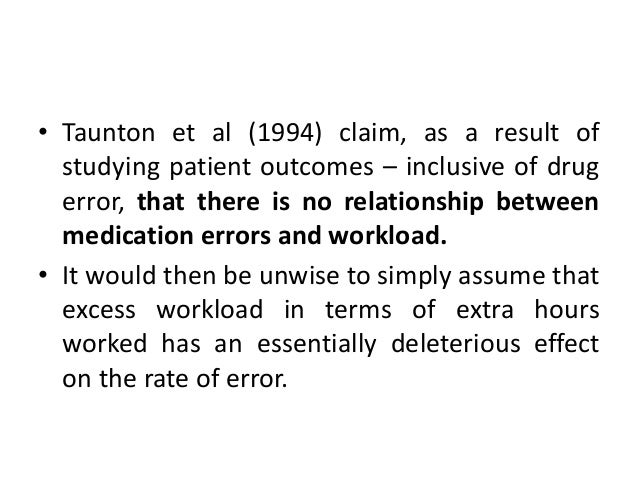 • Jeanes & Taylor in 1992 reported that single nurse administration does not necessarily increase the number of errors. • ...