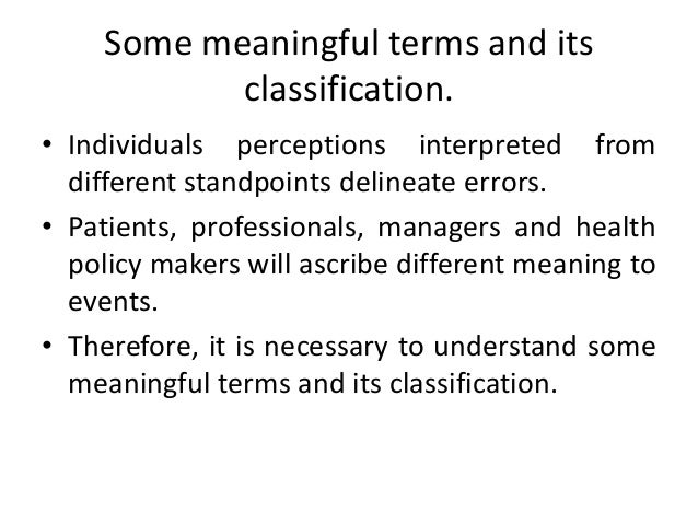 Some meaningful terms and its classification. • Individuals perceptions interpreted from different standpoints delineate e...