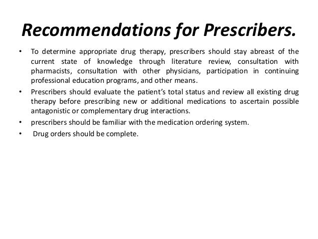 • Written drug or prescription orders (including signatures) should be legible. Prescribers with poor handwriting should p...