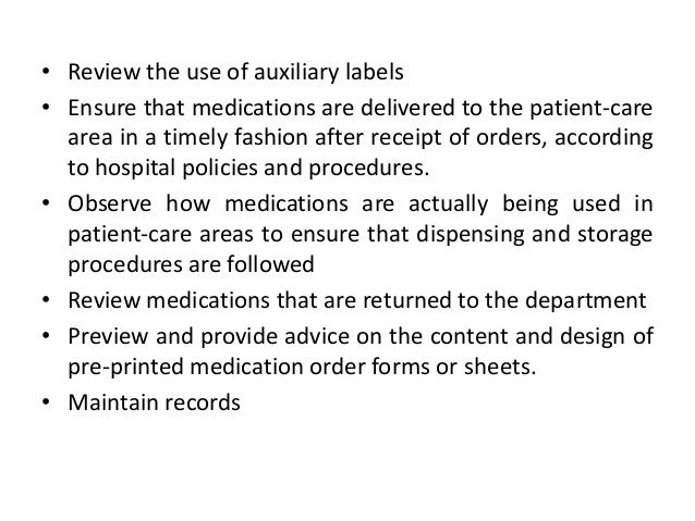 Recommendations for Nurses • Familiar with the medication ordering and use System • Review patients' medications with resp...