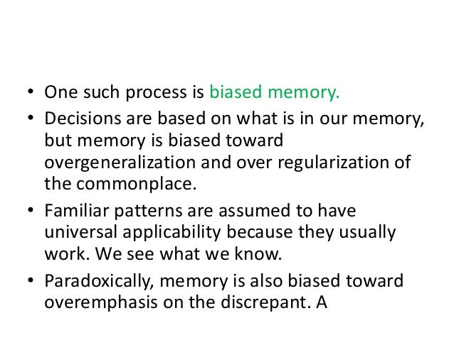 Mistake continue… another mechanism • The availability heuristic- the tendency to use the first information that comes to ...