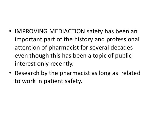 • IMPROVING MEDIACTION safety has been an important part of the history and professional attention of pharmacist for sever...