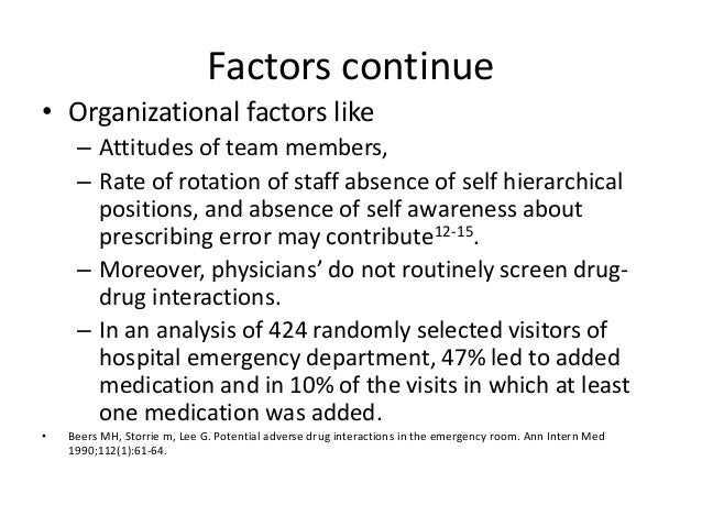 • Dean B and colleague --- Most mistakes were made because of slips in attention, or because prescribers did not apply rel...
