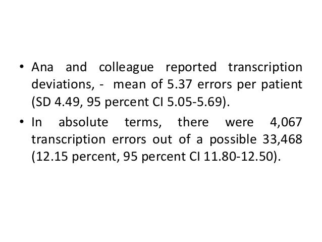Transcription errors • Continuing a GP's prescribing error when writing a patient's drug chart on admission to hospital. •...
