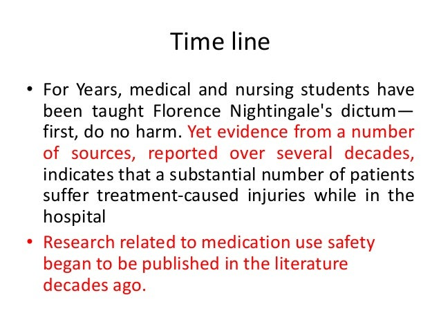 Time line • For Years, medical and nursing students have been taught Florence Nightingale's dictum— first, do no harm. Yet...