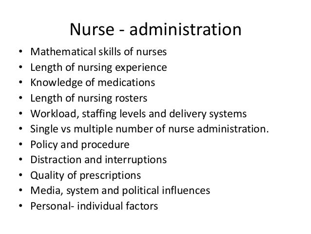 Nurse - administration • Mathematical skills of nurses – Poor mathematical skills in individual nurses can contribute to i...