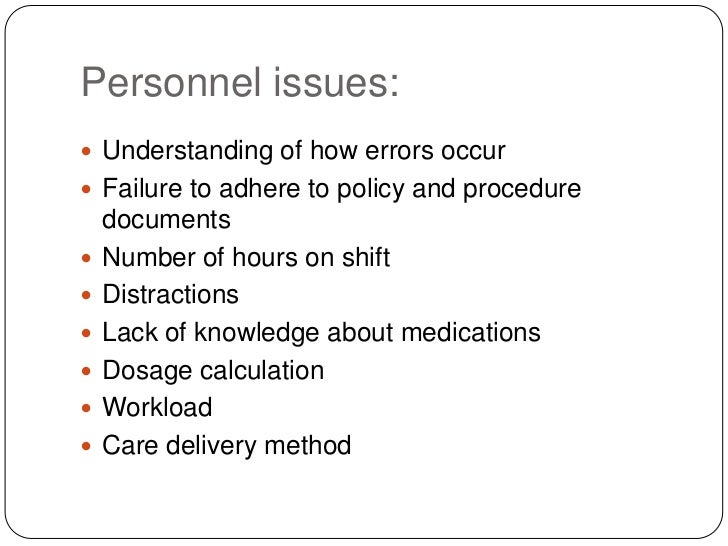 Personnel issues: Understanding of how errors occur Failure to adhere to policy and procedure    documents   Number of ...