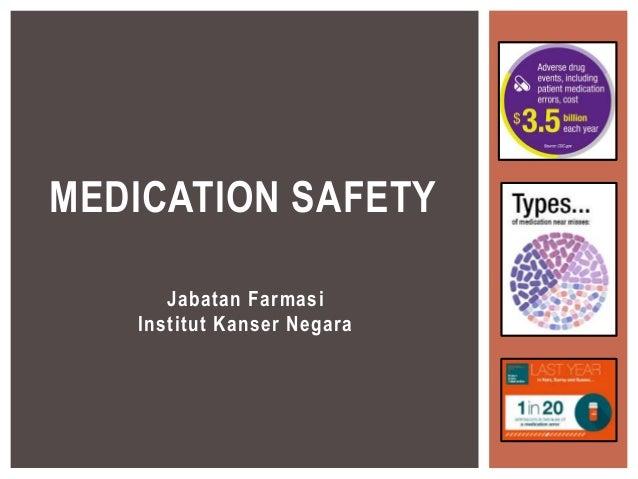 Jabatan Farmasi Institut Kanser Negara MEDICATION SAFETY