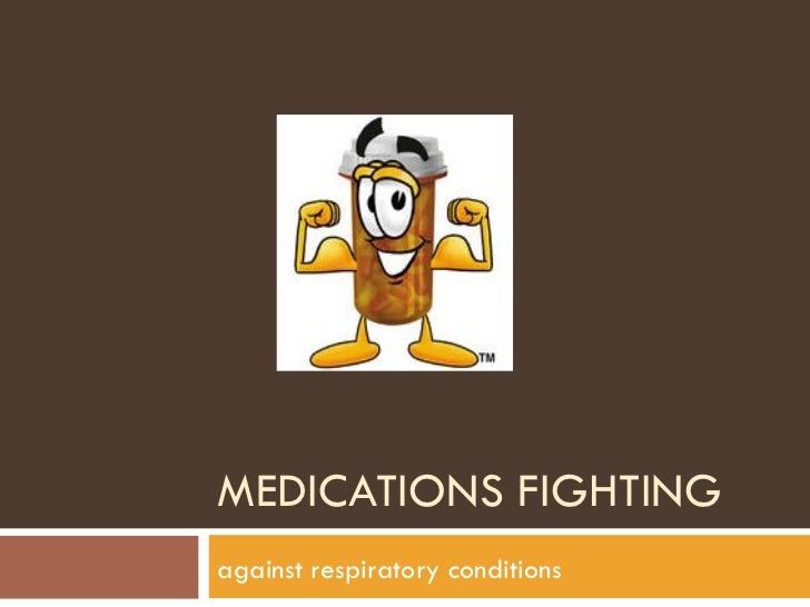 MEDICATIONS FIGHTING against respiratory conditions