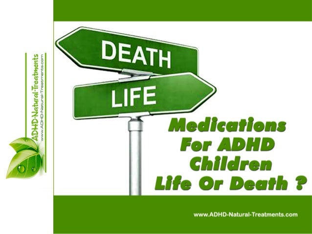 Medications For ADHD Children The Life Or Death Choice Is Yours To Make