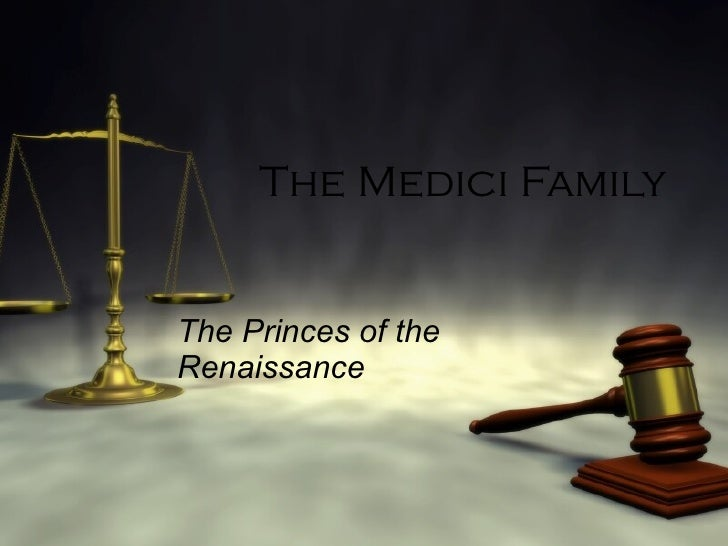 The Medici Family The Princes of the Renaissance