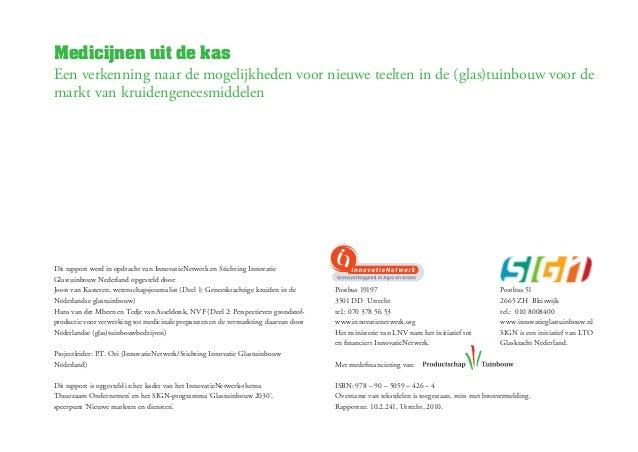 Medicijnen uit de kasEen verkenning naar de mogelijkheden voor nieuwe teelten in de (glas)tuinbouw voor demarkt van kruide...