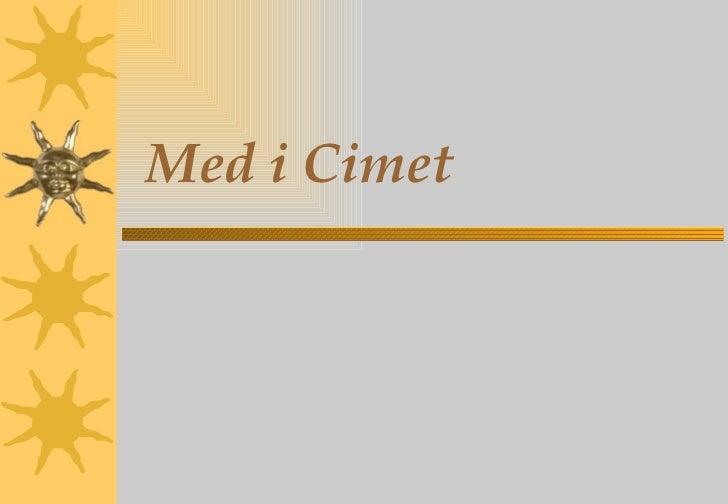 Med i Cimet