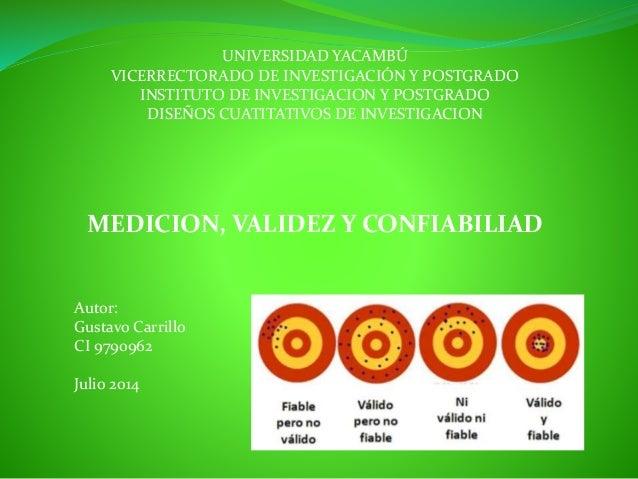 MEDICION, VALIDEZ Y CONFIABILIAD UNIVERSIDAD YACAMBÚ VICERRECTORADO DE INVESTIGACIÓN Y POSTGRADO INSTITUTO DE INVESTIGACIO...
