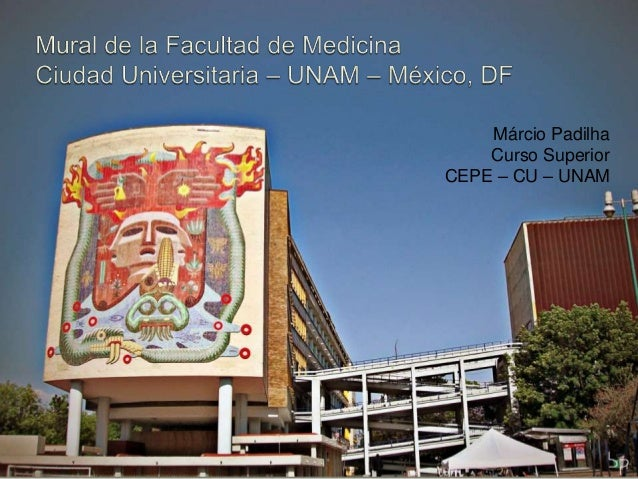 Mural De La Facultad De Medicina Ciudad Universitaria Unam Mexi