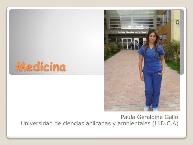 Medicina Paula Geraldine Gallo Universidad de ciencias aplicadas y ambientales (U.D.C.A)