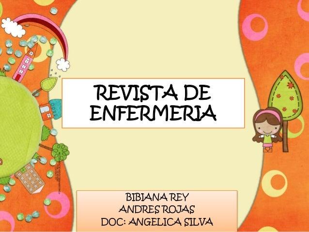 REVISTA DE  ENFERMERIA  BIBIANA REY  ANDRES ROJAS  DOC: ANGELICA SILVA