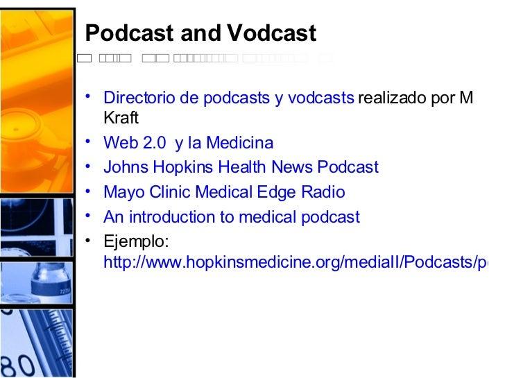 Podcast and Vodcast <ul><li>Directorio de  podcasts  y  vodcasts   realizado por M Kraft </li></ul><ul><li>Web 2.0  y la M...