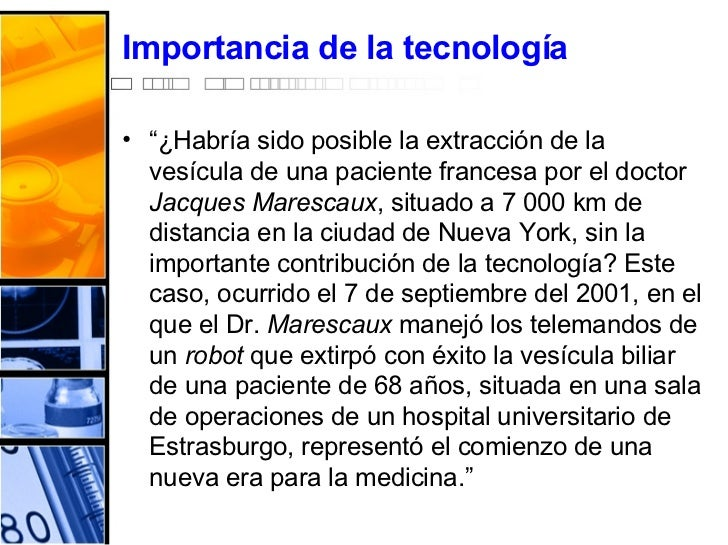 """Importancia  de la  tecnología   <ul><li>"""" ¿Habría sido posible la extracción de la vesícula de una paciente francesa por ..."""