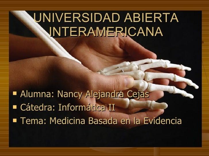 <ul><li>Alumna: Nancy Alejandra Cejas </li></ul><ul><li>Cátedra: Informática II </li></ul><ul><li>Tema: Medicina Basada en...