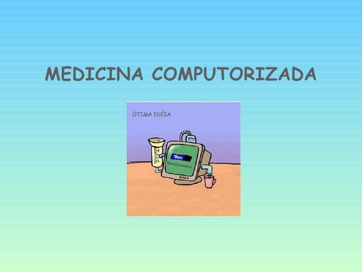 MEDICINA COMPUTORIZADA