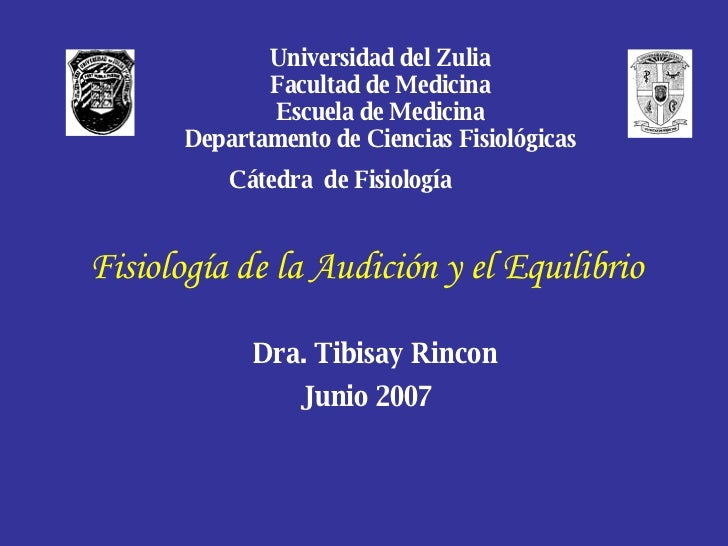 Universidad del Zulia   Facultad de Medicina   Escuela de Medicina   Departamento de Ciencias Fisiológicas  Cátedra  de ...