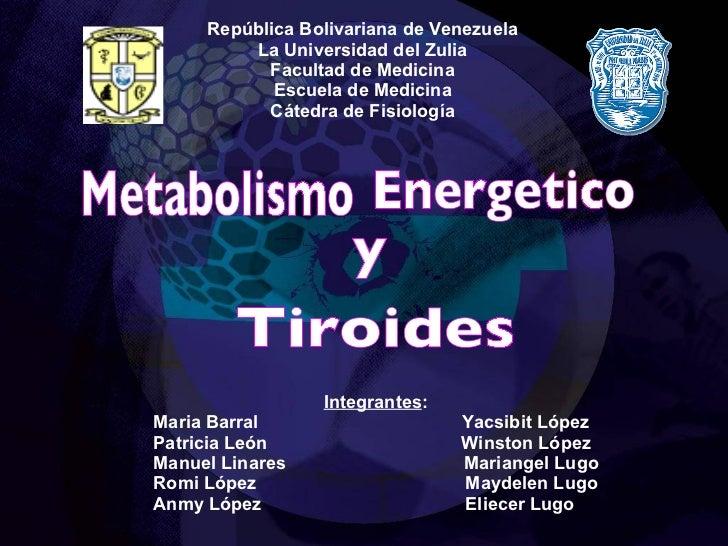 República Bolivariana de Venezuela La Universidad del Zulia Facultad de Medicina Escuela de Medicina Cátedra de Fisiología...