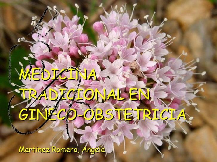 MEDICINA TRADICIONAL EN GINECO-OBSTETRICIA Martinez Romero, Angela
