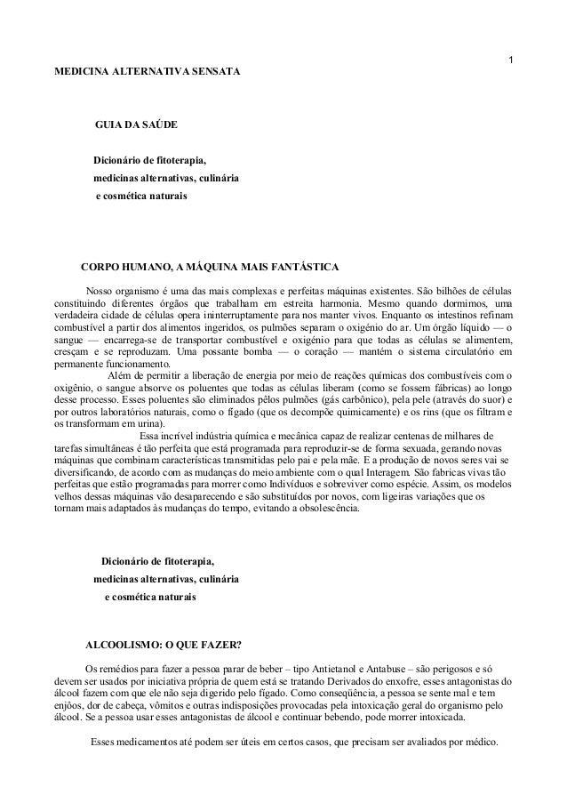 1  MEDICINA ALTERNATIVA SENSATA  GUIA DA SAÚDE Dicionário de fitoterapia, medicinas alternativas, culinária e cosmética na...