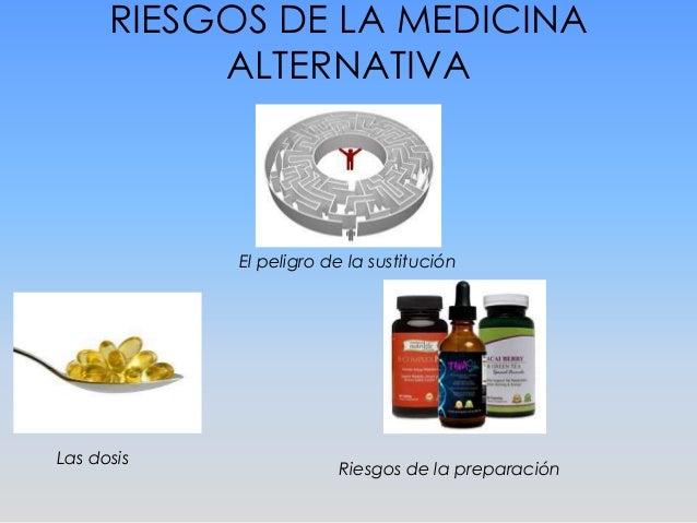 Medicina alternativa riesgosa o eficaz for Combinaciones y dosis en la preparacion de la medicina natural