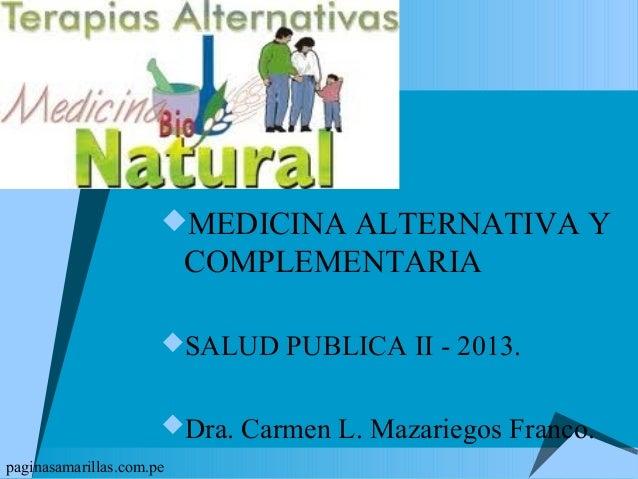 MEDICINA ALTERNATIVA Y                          COMPLEMENTARIA                      SALUD PUBLICA II - 2013.            ...