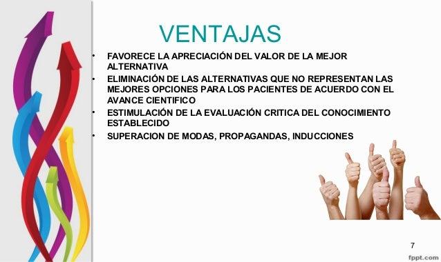 VENTAJAS • FAVORECE LA APRECIACIÓN DEL VALOR DE LA MEJOR ALTERNATIVA • ELIMINACIÓN DE LAS ALTERNATIVAS QUE NO REPRESENTAN ...