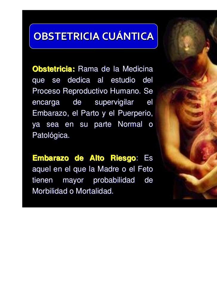 OBSTETRICIA CUÁNTICAObstetricia: Rama de la Medicinaque se dedica al estudio delProceso Reproductivo Humano. Seencarga    ...