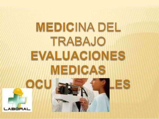 OBJETIVO   Establecer pautas generales    de los exámenes médicos    paraclínicos en Salud    Ocupacional como los    com...