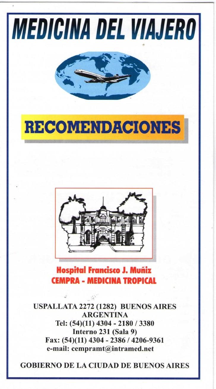 nanean DEL VIAJERO RECOMENDACIONES        Hospital Francisco J. Muñiz       CEMPRA - MEDICINA TROPICAL  USPALLATA 2272 (12...