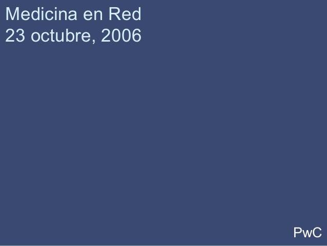 PwC Medicina en Red 23 octubre, 2006