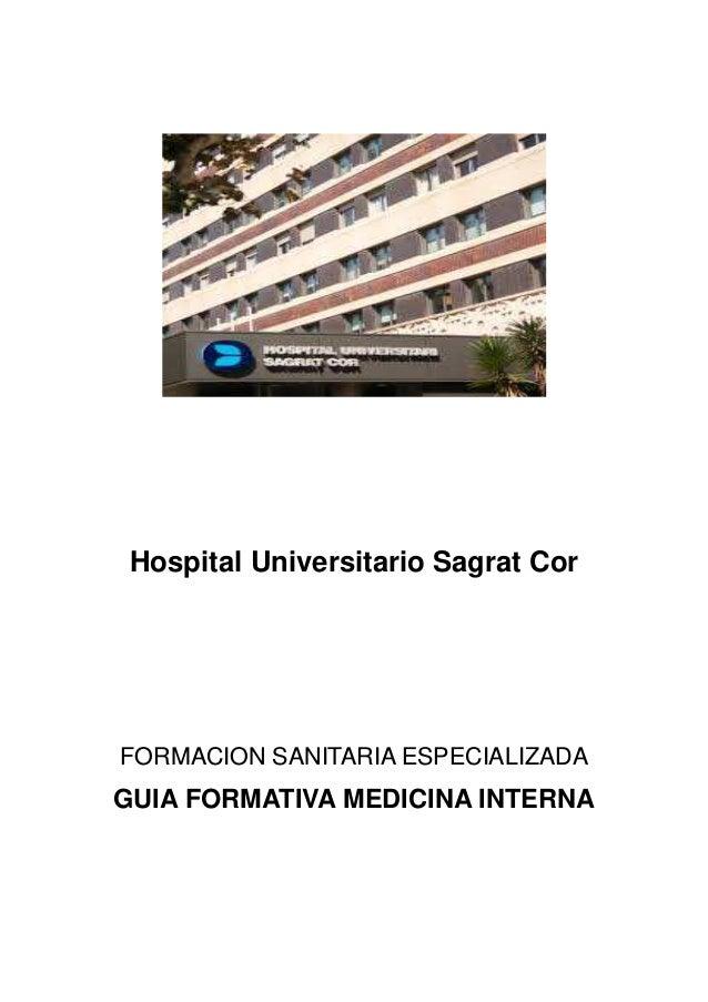 Hospital Universitario Sagrat Cor FORMACION SANITARIA ESPECIALIZADA GUIA FORMATIVA MEDICINA INTERNA