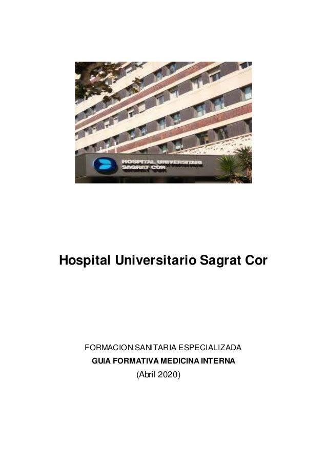 Hospital Universitario Sagrat Cor FORMACION SANITARIA ESPECIALIZADA GUIA FORMATIVA MEDICINA INTERNA (Abril 2020)